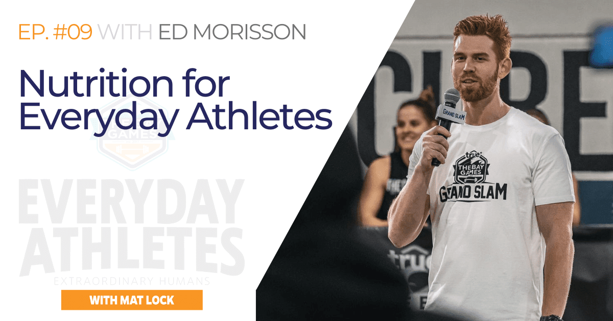 Everyday nutrition for the everyday athlete – Ed Morrison